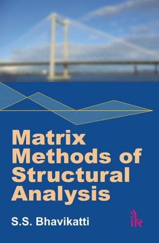 Matrix Methods of Structural Analysis: Bhavikatti, S.S.