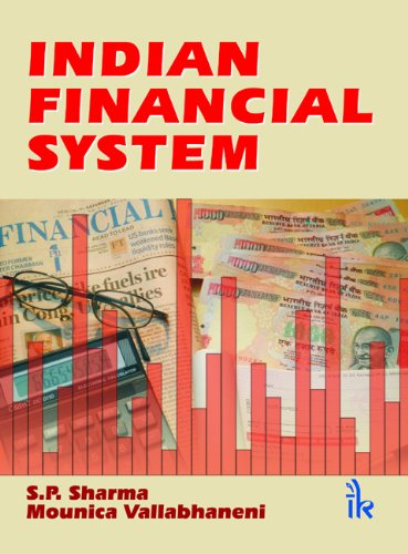 Indian Financial Systems: N.K. Satya Pal Sharma, Mounica Vallabhaneni