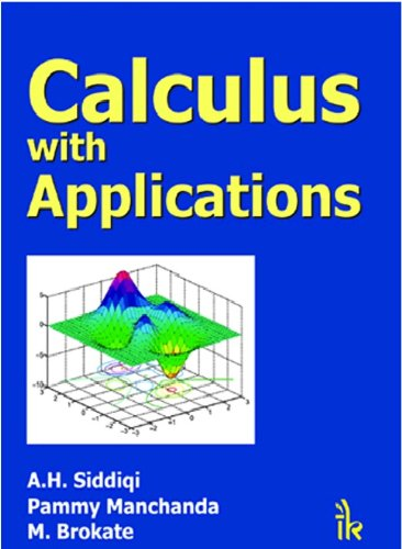 Calculus with Applications: A.H. Siddiqi, Pammy Manchanda & M. Brokate