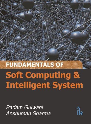 Fundamentals of Soft Computing and Intelligent System: Padam Gulwani & Anshuman Sharma
