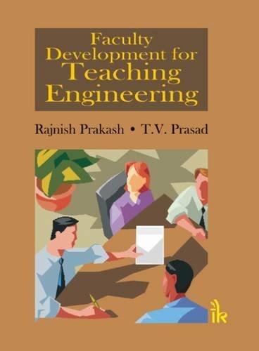 Faculty Development for Teaching Engineering: Rajnish Prakash, T.V. Prasad