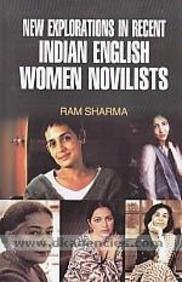 New Explorations in Recent Indian English Women: Ram Sharma