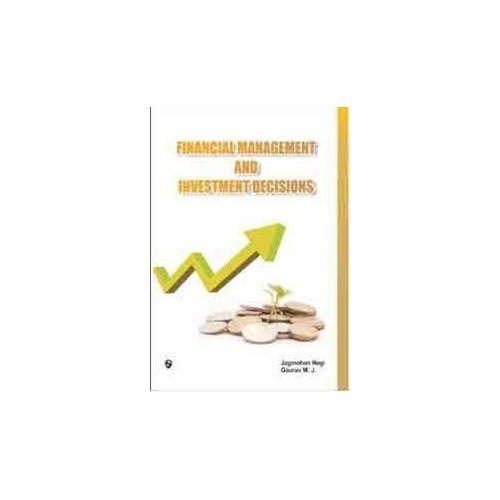 Financial Management and Investment Decisions: Jagmohan Negi, Gaurav