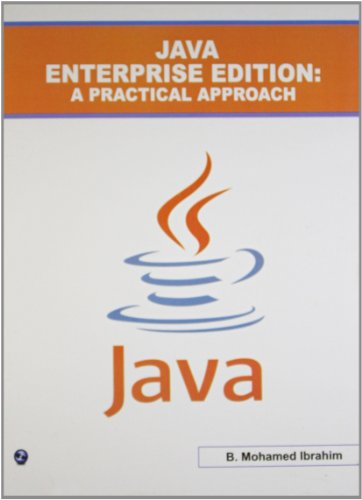 Java Enterprise Edition : A Practical Approach: B.Mohamed Ibrahim