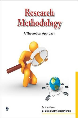 Research Methodology-A Theoretical Approach: D.Napolean, B.Balaji Sathya