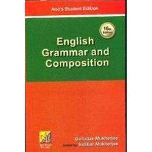 English Grammar and Composition, Sixteenth Edition: Gurudas Mukherjee