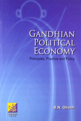 Gandhian Political Economy: Principles, Practice and Policy: B.N. Ghosh