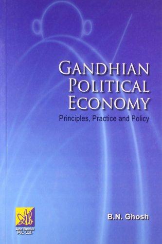 Gandhian Political Economy: B.N.Ghosh
