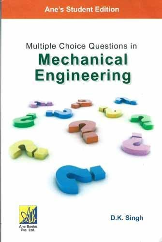 Multiple Choice Questions In Mechanical Engineering: D.K.Singh