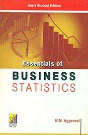 Essentials of Business Statistics: B.M.Aggarwal