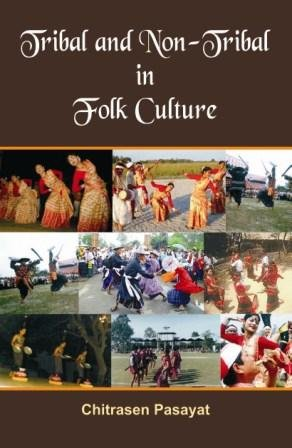 Tribal and Non- Tribal in Flok culture: Chitrasen Pasayat