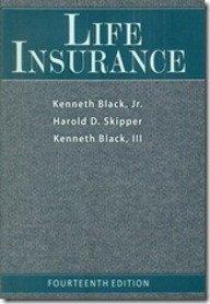 Life Insurance (Fourteenth Edition): Kenneth Black,Jr.,Harold D.