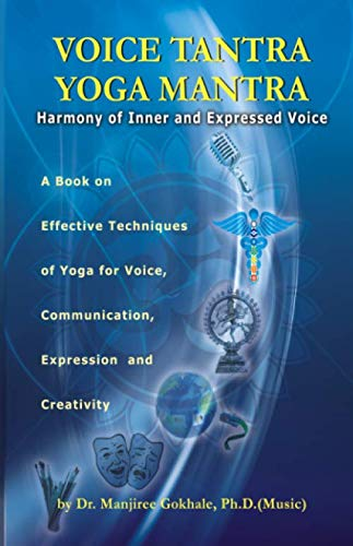 9789381205143: Voice Tantra Yoga Mantra: Harmony of Inner and Expressed Voice