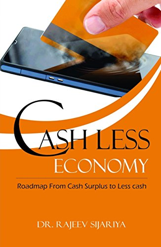 Cash Less Economy: Roadmap from Cash Surplus: Edited by Rajeev