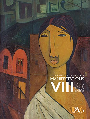 Manifestations VIII: 75 Artists: 20th Century Indian: Kishore Singh (Editor)