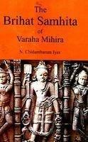 The Brihat Samhita of Varaha Mihira, 2 Vols: N.Chidambaram Iyer