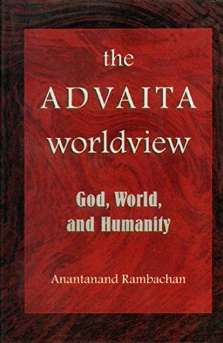 9789381218617: The Advaita Worldview (God, World, and Humanity)