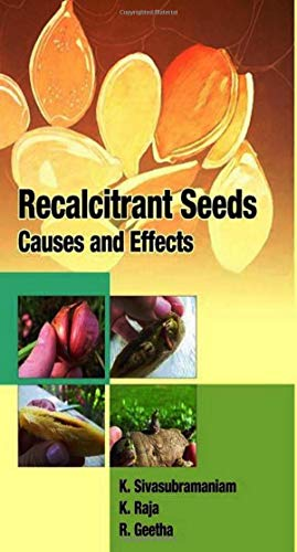 Recalcitrant Seeds: Causes and Effects