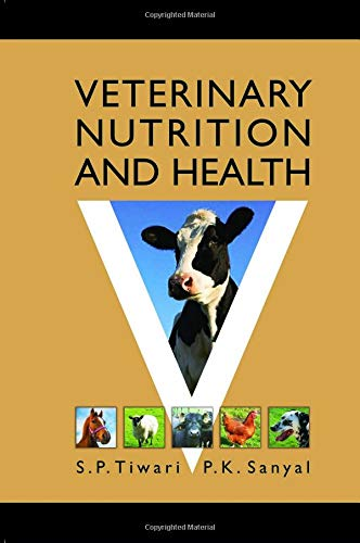 Veterinary Nutrition and Health: S.P. Tiwari and
