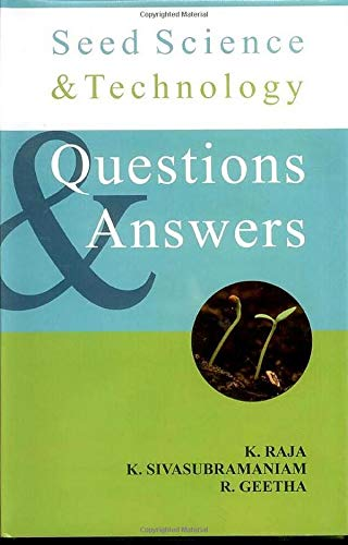 Seed Science and Technology : Questions and: K. Raja, K.