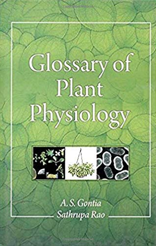 Glossary of Plant Physiology: A.S. Gontia,Sathrupa Rao