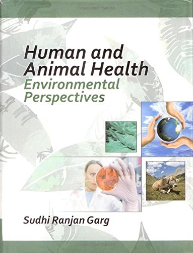 Human and Animal Health : Environmental Perspectives: edited by Sudhi