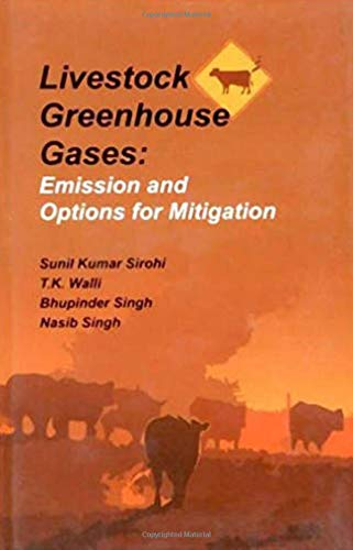 Livestock Greenhouse Gases : Emission and Options: edited by Sunil