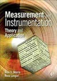 Measurement and Instrumentation: Theory and Application: Alan S. Morris