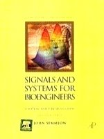 Signals And Systems For Bioengineers: A Matlab-Based: Semmlow John