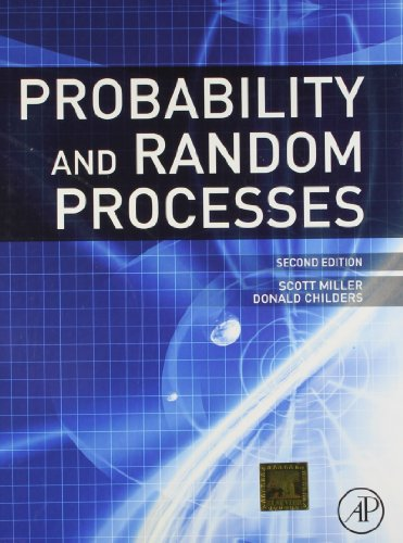 Probability And Random Processes With Applications To: Miller, Scott