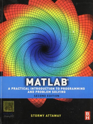 9789381269862: Matlab: a Practical Introduction to Programming and Problem Solving 2nd Edition