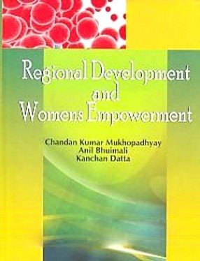 Regional Development and Womens Empowerment: Chandan Kumar Mukhopadhyay,