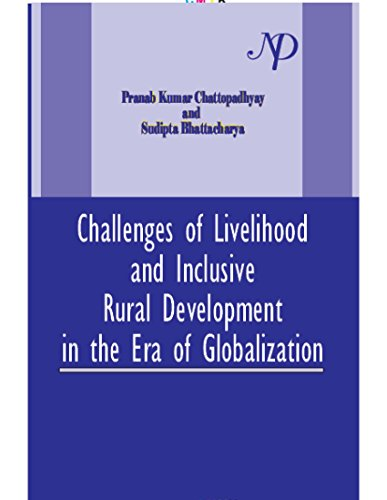 Challenges of Livelihood and Inclusive Rural Development: Chattopadhyay, P K