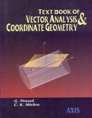 Text Book of Vector Analysis and Coordinate: G. Prasad and