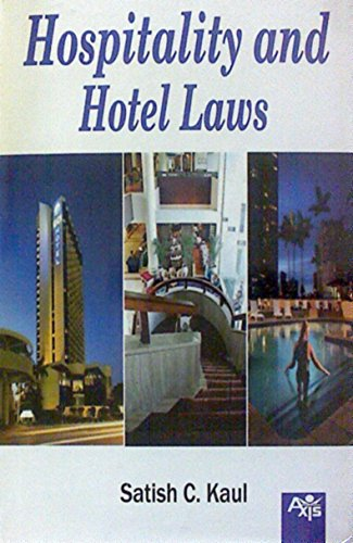 Hospitality and Hotel Laws: Satish C Kaul