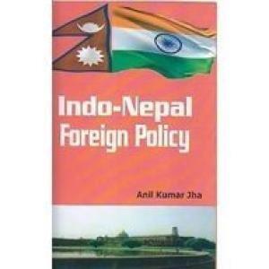 Indo Nepal Foreign Policy: Anil Kumar Jha