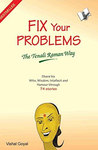 Fix Your Problems: The Tenali Raman Way: Vishal Goyal