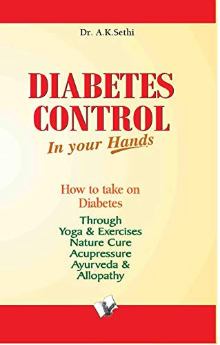 Diabetes Control in Your Hands: Dr A.K. Sethi