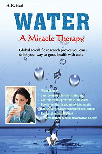 Water a Miracle Therapy (Paperback): A. R. Hari