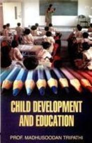 Child Development & Education: Madhusoodan Tripathi