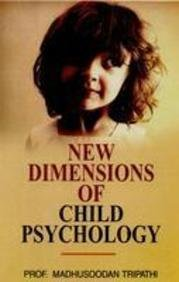 New Dimensions of Child Psychology: Madhusoodan Tripathi