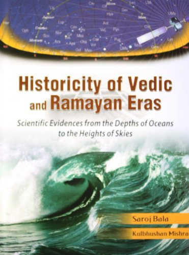 Historicity of Vedic and Ramayan Eras: Scientific: Saroi Bala and