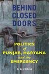 9789381398500: Behind Closed Doors: Politics of Punjab, Haryana and the Emergency [Hardcover]