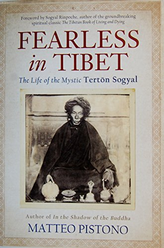 9789381398876: Fearless in Tibet: The Life of the Mystic Terton Sogyal by Matteo Pistono (2014-11-06)