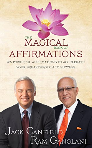 9789381398890: Hay House India The Magical Book Of Affirmations: 405 Powerful Affirmations To Accelerate Your Breakthrough To Success