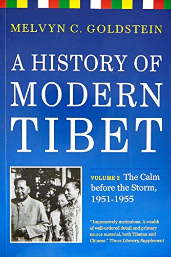 9789381406045: A History of Modern Tibet: Volume II : The Calm before the Storm, 1951-1955