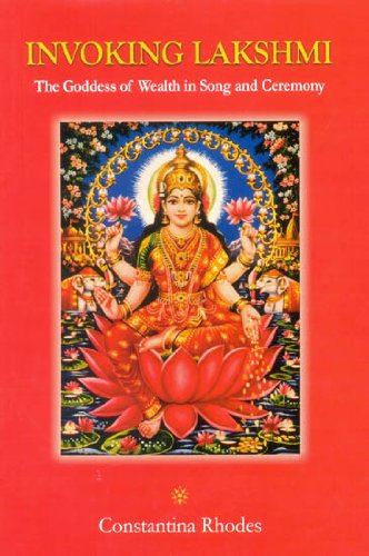 9789381406144: Invoking Lakshmi: The Goddess of Wealth in Song and Ceremony
