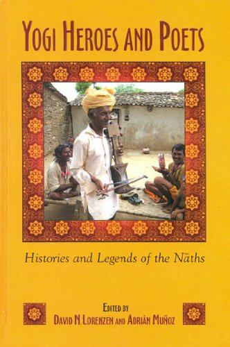 9789381406168: Yogi Heroes and Poets: Histories and Legends of the Naths