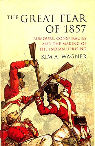 9789381406342: The Great Fear of 1857: Rumours, Conspiracies and the Making of the Indian Uprising
