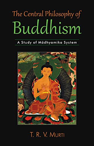 9789381406526: The Central Philosophy of Buddhism: A Study of Madhyamika System